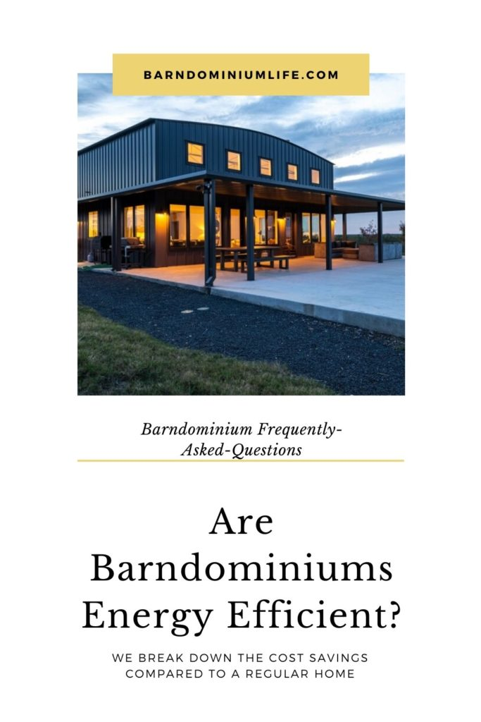 are barndominiums energy efficient?