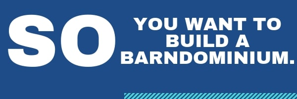 everything you need to know about building a barndominium before you get started