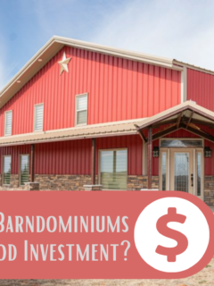 Are Barndominiums a Good Investment?