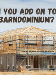 Can You Add on to a Barndominium