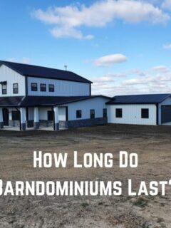 How Long Do Barndominiums Last
