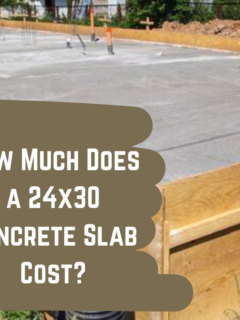 How Much Does a 24x30 Concrete Slab Cost
